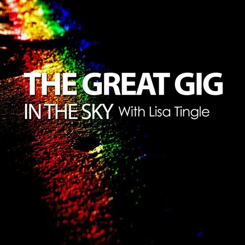 the great gig in the sky Great gig in the sky is like hurdling right through the center of the sun and coming out the other side reborn, new and tender and fresh also, the saxomaphone work is stellar, brilliant randy from tacoma, wa crowskie.