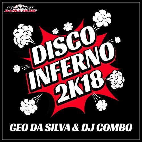 Geo Da Silva - Disco Inferno 2K18 (Stephan F Remix) - Listen