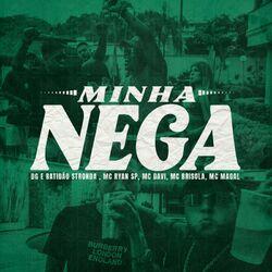 Música Minha Nega - DG e Batidão Stronda(com MC Ryan SP, Mc Davi, Mc Brisola, MC Magal) (2021) Download