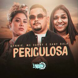 Capa Wynnie part. MC Danny e Dany Bala – Periculosa 2021