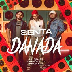Senta Danada – Zé Felipe e Os Barões Da Pisadinha