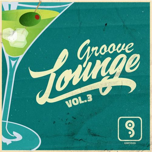 VA – Groove Lounge, Vol. 3 [Grooveland]
