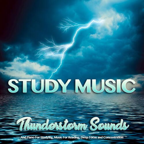 Study Music & Sounds: Study Music: Thunderstorm Sounds and