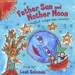 Father Sun And Mother Moon, Soulful Songs For Children