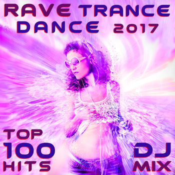 Rave Trance Dance 2017 Top 100 Hits (2hr DJ Mix) cover
