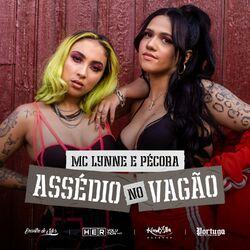 Assédio No Vagão – MC Lynne e Carol Pécora