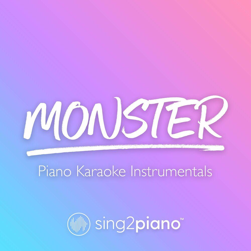 Monster (Originally Performed by Shawn Mendes & Justin Bieber) (Piano Karaoke Version)
