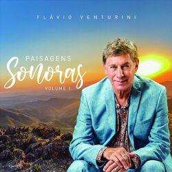 Download Flavio Venturini - Paisagens Sonoras, Vol. 1 2020