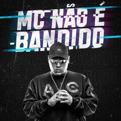 Música MC Não é Bandido - MC Ryan SP(com MC Ryan SP) (2021) Download
