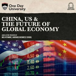 China, US & the Future of Global Economy (Unabridged)