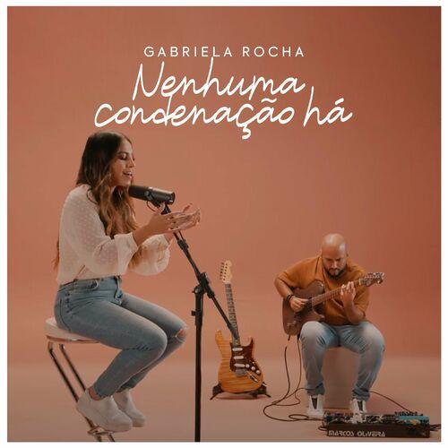 Música Nenhuma Condenação Há – Gabriela Rocha Mp3 download