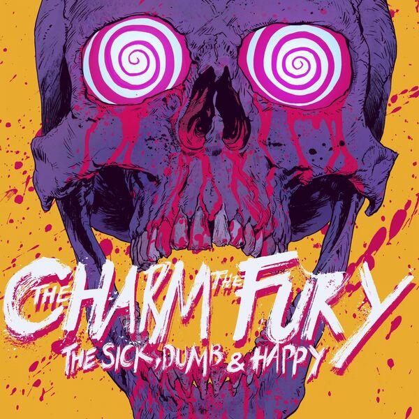 The Charm The Fury - The Sick, Dumb & Happy (2017)