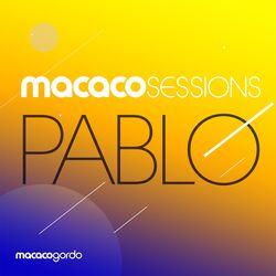 do Pablo - Álbum Macaco Sessions: Pablo (Ao Vivo) Download