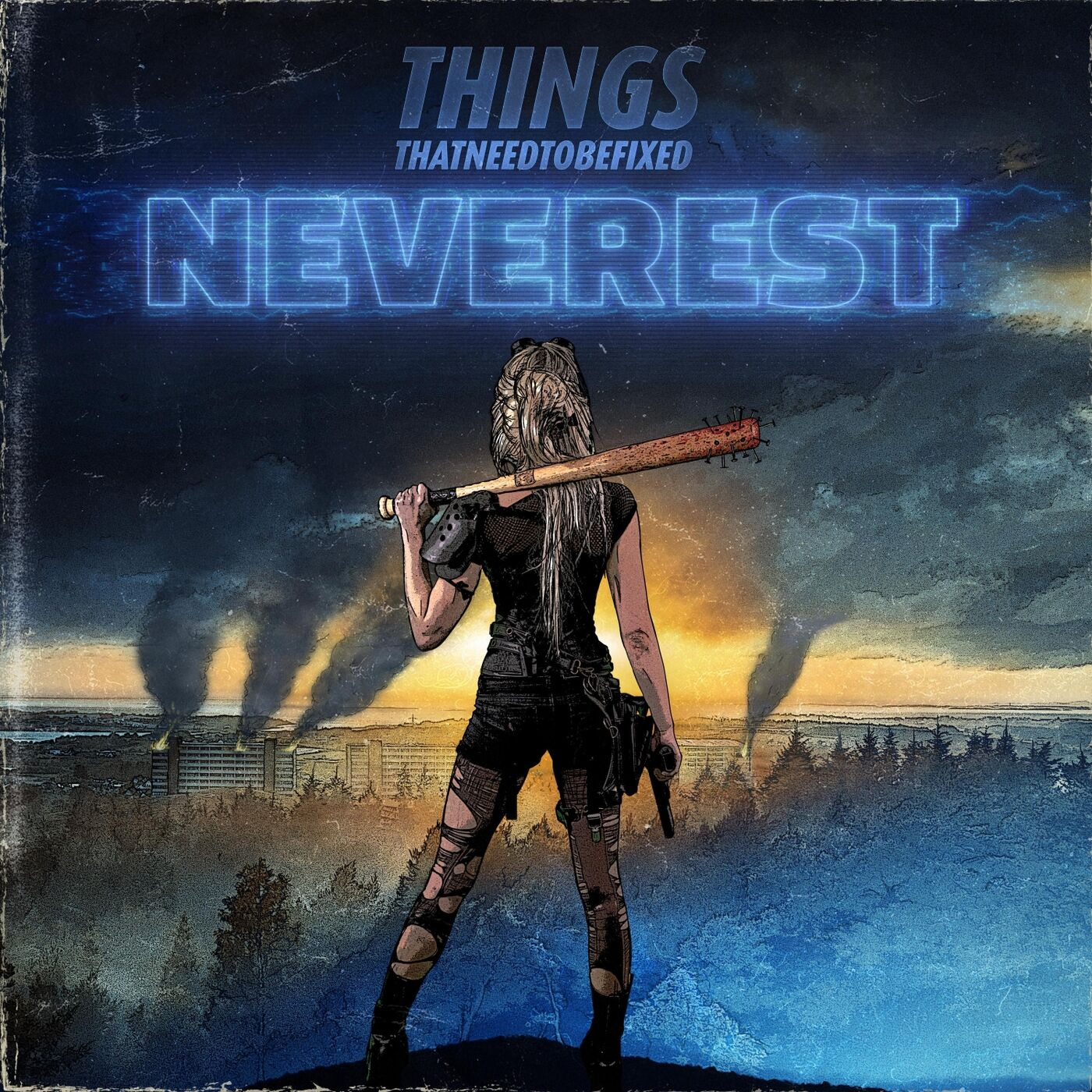 Things That Need to Be Fixed - Neverest (2019)