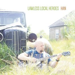 Album cover of Lawless Local Heroes