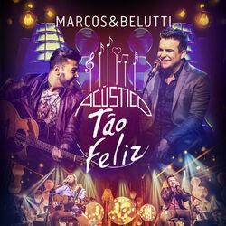 Marcos e Belutti – Acústico Tão Feliz – Deluxe 2015 CD Completo