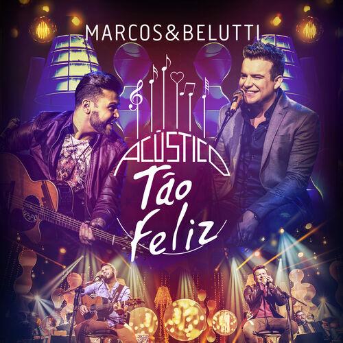Baixar CD Acústico Tão Feliz – Deluxe – Marcos & Belutti (2015) Grátis