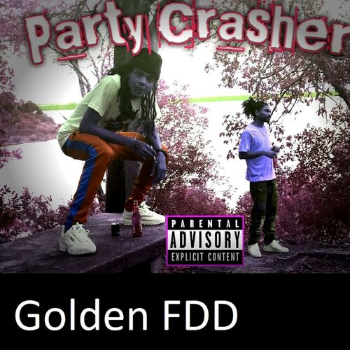 Golden FDD: Party Crashers - Music Streaming - Listen on Deezer