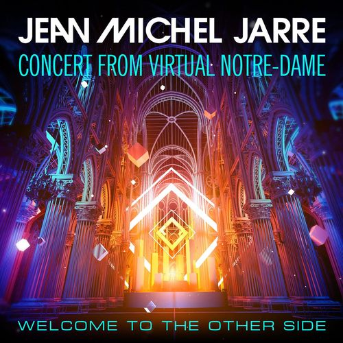 Jean-Michel Jarre - Welcome To The Other Side (Concert From Virtual Notre-Dame) - mp3 320 Kbs 2021