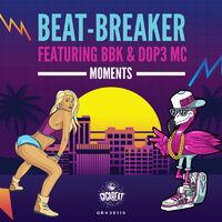 Moments - BEAT - BREAKER - BBK - DOP3 MC