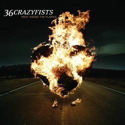 36 Crazyfists – Rest Inside The Flames 2006 CD Completo