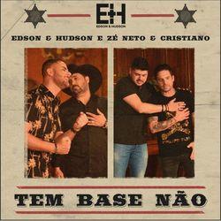 Baixar Tem Base Não - Edson e Hudson part Zé Neto e Cristiano