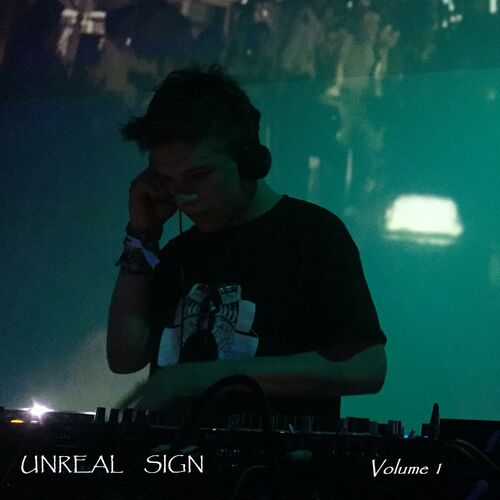 Unreal Sign: Unreal Sign Volume 1 - Music Streaming - Listen