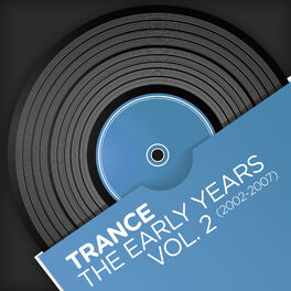 Album cover of Trance - The Early Years, Vol. 2 (2002-2007)
