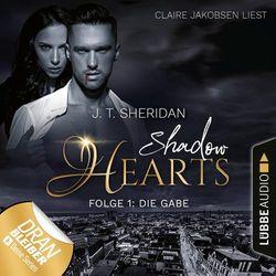 Die Gabe - Shadow Hearts, Folge 1 (Ungekürzt) Audiobook