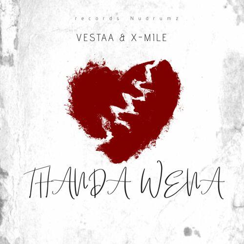 Vestaa & X-Mile – Thanda Wena [Nudrumz]