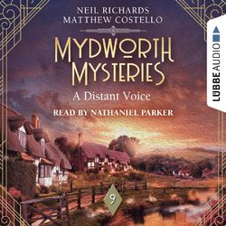 A Distant Voice - Mydworth Mysteries - A Cosy Historical Mystery Series, Episode 9 (Unabridged)