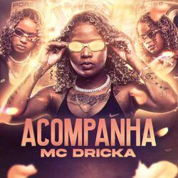 CD Acompanha – Mc Dricka