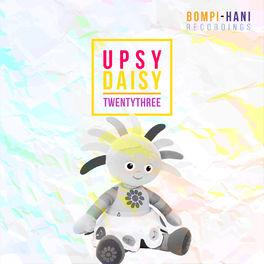 Album cover of Upsy Daisy Twentythree