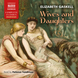 Gaskell, E.: Wives and Daughters (Unabridged) Audiobook