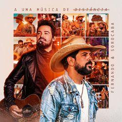 Fernando e Sorocaba – A Uma Música de Distância 2021 CD Completo