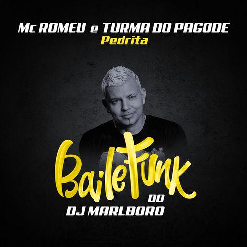 Baixar Música Pedrita – DJ Marlboro, Turma do Pagode, Mc Romeu (2019) Grátis