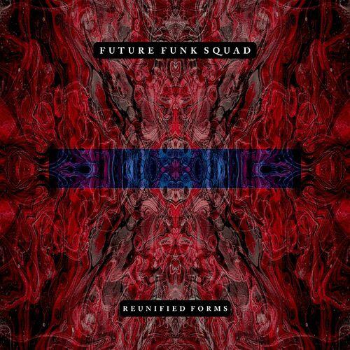Download Future Funk Squad - REUNIFIED FORMSD (Remix Album) mp3