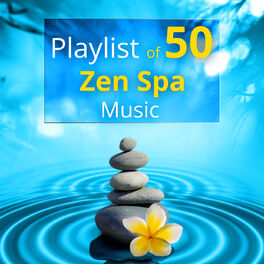 Album cover of Playlist of 50 Zen Spa Music - Relaxing Sounds of Nature for Healing Massage & Wellness Music, and Reiki