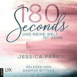 180 Seconds - Und meine Welt ist deine (Ungekürzt) Audiobook