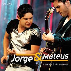 Download Jorge e Mateus - O Mundo É Tão Pequeno 2009