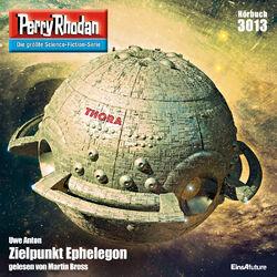 Zielpunkt Ephelegon - Perry Rhodan - Erstauflage 3013 (Ungekürzt)
