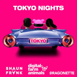 Tokyo Nights (feat. Shaun Frank, Dragonette) - Digital Farm Animals Download