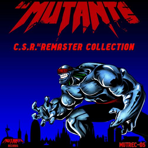 Dj Mutante - C.S.R. RE Remaster Collection