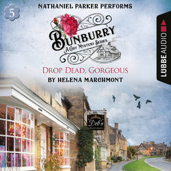 Drop Dead, Gorgeous - Bunburry - Countryside Mysteries: A Cosy Shorts Series, Episode 5 (Unabridged)
