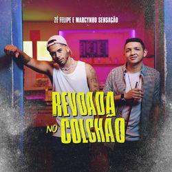 Música Revoada No Colchão - Zé Felipe e Marcynho Sensação (2021)