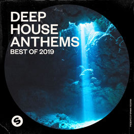 Album cover of Deep House Anthems: Best of 2019 (Presented by Spinnin' Records)