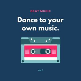 Album cover of Dance to Your Own Music