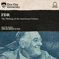 FDR - The Making of the American Century (Unabridged)