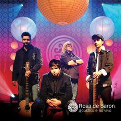 Download Rosa de Saron - Rosa de Saron: Acústico e ao Vivo 2008