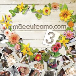 Mãeeuteamo.com – Mãeeuteamo.com Vol. 3 2012 CD Completo